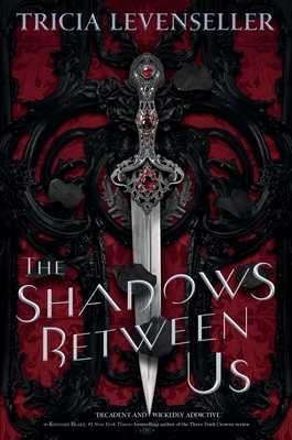 The Shadows Between Us - Levenseller, Tricia