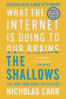 The Shallows: What the Internet Is Doing to Our Brains - Carr, Nicholas