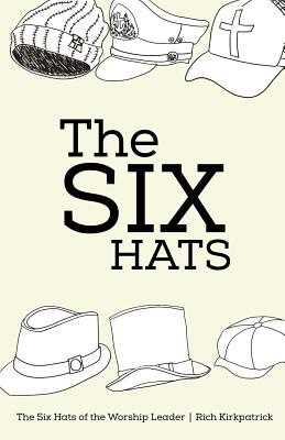 The Six Hats of the Worship Leader - Sullivan, Alice (Editor)