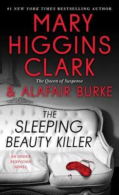 The Sleeping Beauty Killer - Clark, Mary Higgins, and Burke, Alafair