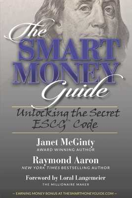 The SMART Money Guide: Unlocking the Secret ESCG Code - Aaron, Raymond, and Langemeier, Loral (Foreword by), and McGinty, Janet