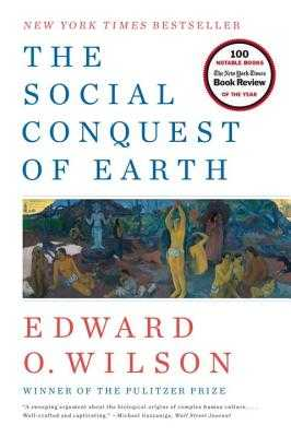 The Social Conquest of Earth - Wilson, Edward O