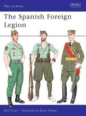 The Spanish Foreign Legion - Scurr, John