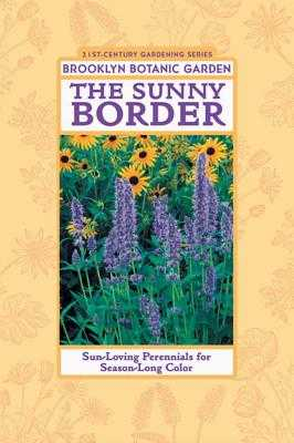 The Sunny Border: Sun-Loving Perennials for Season-Long Color - Burrell, C (Editor)