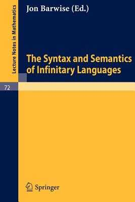 The Syntax and Semantics of Infinitary Languages - Barwise, Jon (Editor)