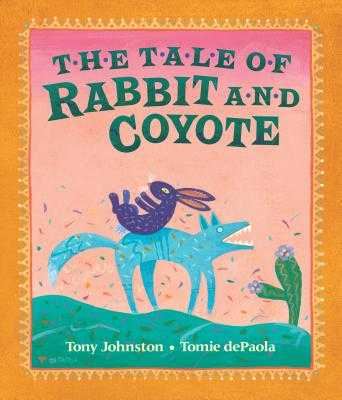 The Tale of Rabbit and Coyote - Johnston, Tony