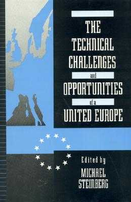 The Technical Challenges and Opportunities of a United Europe - Steinberg, Michael