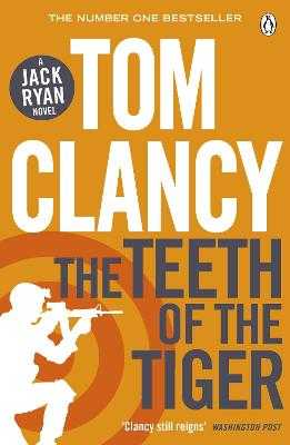 The Teeth of the Tiger: INSPIRATION FOR THE THRILLING AMAZON PRIME SERIES JACK RYAN - Clancy, Tom