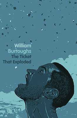 The Ticket That Exploded - Burroughs, William