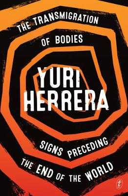 The Transmigration of Bodies and Signs Preceding the End of the World - Herrera, Yuri