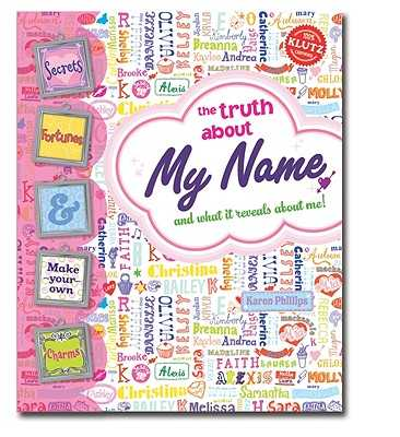 The Truth about My Name: And What It Reveals about Me! - Phillips, Karen, and Haworth, Hennie (Illustrator)
