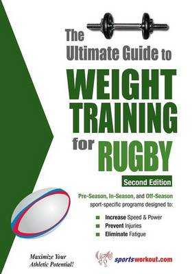 The Ultimate Guide to Weight Training for Rugby - Price, Robert G