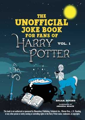 The Unofficial Harry Potter Joke Book: Great Guffaws for Gryffindor - Boone, Brian