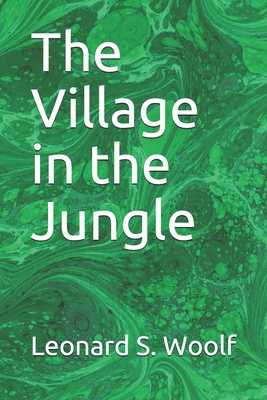 The Village in the Jungle - Woolf, Leonard S