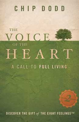 The Voice of the Heart: A Call to Full Living - Dodd, Chip