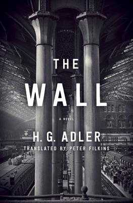 The Wall - Adler, H G, and Filkins, Peter (Translated by)