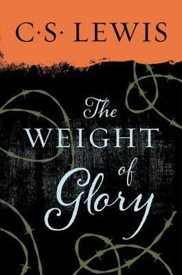 The Weight of Glory - Lewis, C S