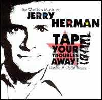 The Words and Music of Jerry Herman: Tap Your Troubles Away - Various Artists