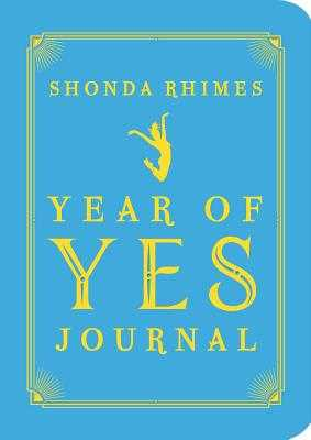 The Year of Yes Journal - Rhimes, Shonda