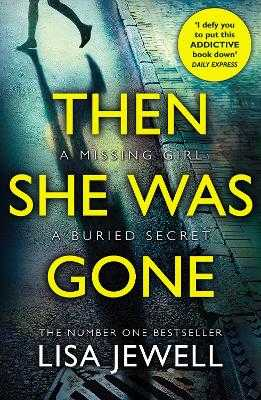 Then She Was Gone: From the number one bestselling author of The Family Upstairs - Jewell, Lisa