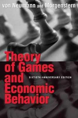 Theory of Games and Economic Behavior: 60th Anniversary Commemorative Edition - Von Neumann, John, and Morgenstern, Oskar, and Kuhn, Harold William (Introduction by)