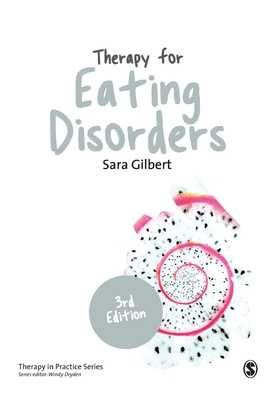 Therapy for Eating Disorders: Theory, Research & Practice - Gilbert, Sara