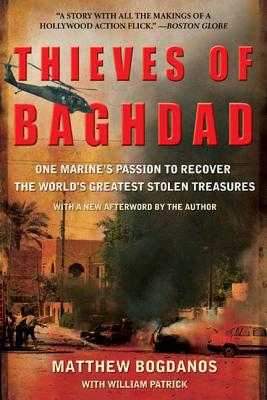 Thieves of Baghdad: One Marine's Passion to Recover the World's Greatest Stolen Treasures - Bogdanos, Matthew