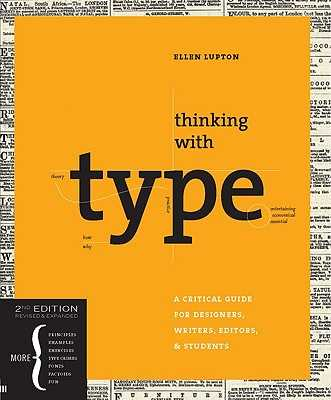 Thinking with type: A Critical Guide for Designers, Writers, Editors, & Students - Lupton, Ellen