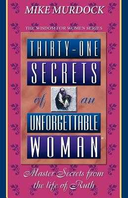 Thirty-One Secrets of an Unforgettable Woman - Murdoch, Mike