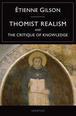 Thomist Realism and the Critique of Knowledge - Gilson, Etienne