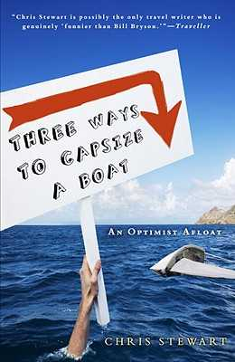 Three Ways to Capsize a Boat: An Optimist Afloat - Stewart, Chris