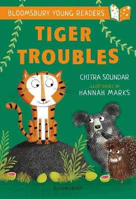 Tiger Troubles: A Bloomsbury Young Reader: White Book Band - Soundar, Chitra