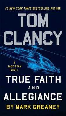 Tom Clancy True Faith and Allegiance - Greaney, Mark
