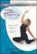 Total Stretch for Beginners with Tamilee Webb -