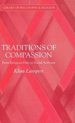 Traditions of Compassion: From Religious Duty to Social Activism - Lampert, Khen