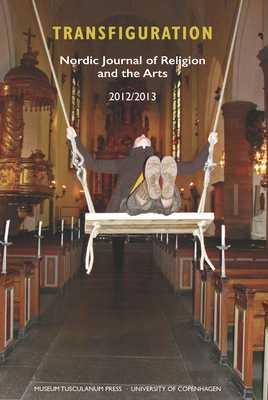 Transfiguration: Nordic Journal of Religion and the Arts 2013 - Petersen, Nils Holger (Editor)