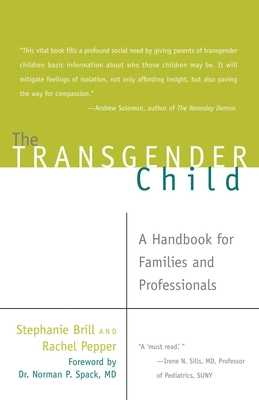 Transgender Child: A Handbook for Families and Professionals - Brill, Stephanie A, and Pepper, Rachel