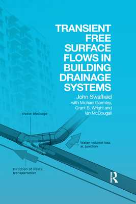 Transient Free Surface Flows in Building Drainage Systems - Swaffield, John