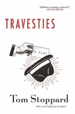 Travesties - Stoppard, Tom