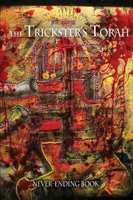 Trickster's Torah: A Never-Ending book - Gentry, Lana, and Trian, Chris, and Haskins, David J