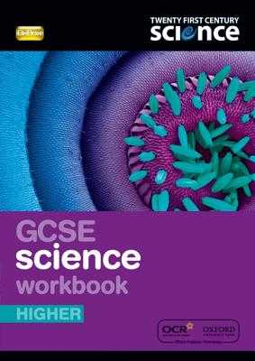 Twenty First Century Science: GCSE Science Higher Workbook - Nuffield/York