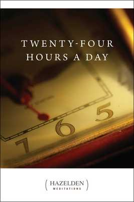 Twenty-Four Hours a Day: Meditations - Anonymous