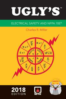 Ugly's Electrical Safety and Nfpa 70e, 2018 Edition - Miller, Charles R