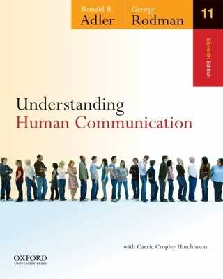 Understanding Human Communication - Adler, Ronald B, and Rodman, George, and Cropley Hutchinson, Carrie