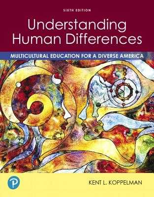 Understanding Human Differences: Multicultural Education for a Diverse America - Koppelman, Kent L.