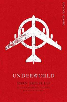 Underworld - DeLillo, Don, and Kushner, Rachel (Introduction by)