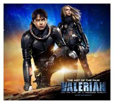 Valerian and the City of a Thousand Planets: The Art of the Film - Salisbury, Mark