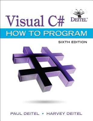 Visual C# How to Program - Deitel, Paul, and Deitel, Harvey