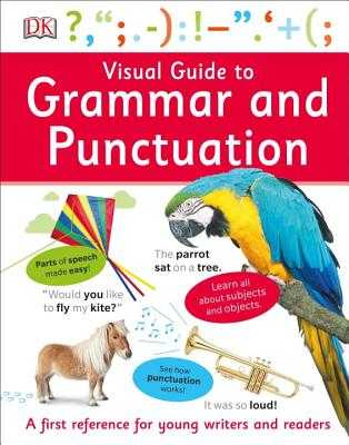 Visual Guide to Grammar and Punctuation - DK