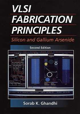 VLSI Fabrication Principles: Silicon and Gallium Arsenide - Ghandhi, Sorab K